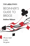 The Times Beginner's Guide to Bridge: All you need to play the game