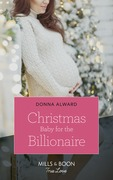 Christmas Baby For The Billionaire (Mills & Boon True Love) (South Shore Billionaires, Book 1)