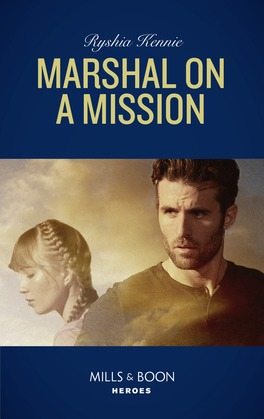 Marshal On A Mission (Mills & Boon Heroes) (American Armor, Book 2)