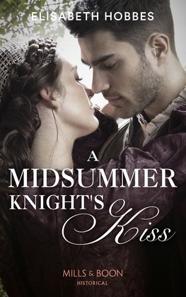 A Midsummer Knight's Kiss (Mills & Boon Historical)