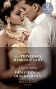 Virgin Princess's Marriage Debt / Demanding His Desert Queen: Virgin Princess's Marriage Debt / Demanding His Desert Queen (Mills & Boon Modern)
