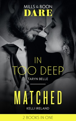 In Too Deep / Matched: In Too Deep / Matched (Mills & Boon Dare)
