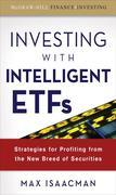 Investing with Intelligent ETFs: Strategies for Profiting from the New Breed of Securities