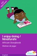 I enjoy doing / Ninafurahi