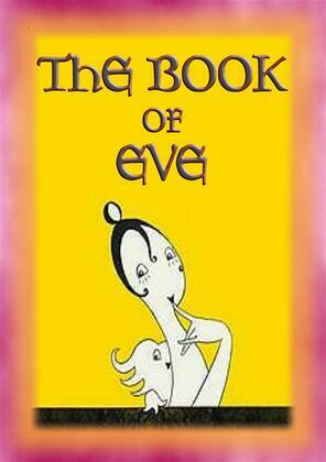 THE BOOK OF EVE - The Adventures and mishaps of Eve during WWI