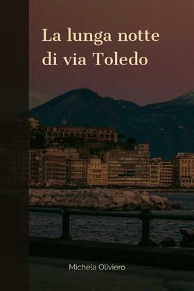 La lunga notte di via Toledo