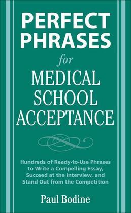 Perfect Phrases for Medical School Acceptance