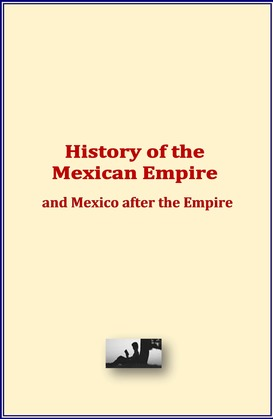 History of the Mexican Empire and Mexico after the Empire
