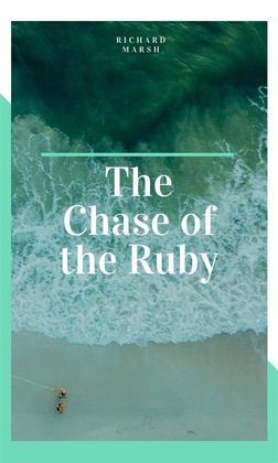 The Chase of the Ruby