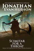 Scimitar for a Throat: Book 1 of Chronicles of a Ring Reaper Duology