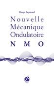 Nouvelle Mécanique Ondulatoire (NMO)