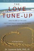 The Love Tune-Up: A 14-Day Course. How to Amp Up the Love That's Naturally Inside You to Enjoy Happy, Healthy Relationships