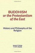 Buddhism, or the Protestantism of the East