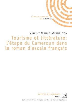 Tourisme et littérature: l'étape du Cameroun dans le roman d'escale français