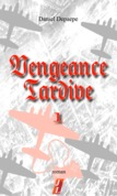 Vengeance tardive (Part 1)