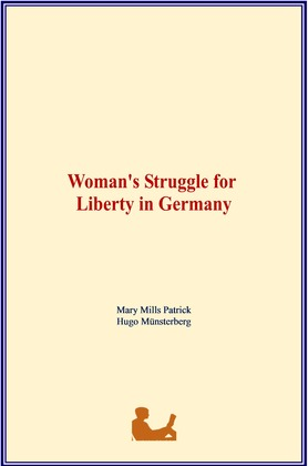 Woman's Struggle for Liberty in Germany