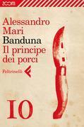 Banduna  - 10. Il principe dei porci