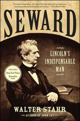 Seward: Lincoln's Indispensable Man