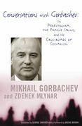 Conversations with Gorbachev: On Perestroika, the Prague Spring, and the Crossroads of Socialism