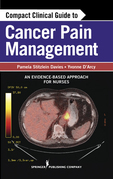 Compact Clinical Guide to Cancer Pain Management: An Evidence-Based Approach for Nurses