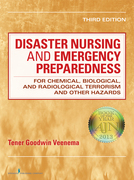 Disaster Nursing and Emergency Preparedness for Chemical, Biological, and Radiological Terrorism and Other Hazards, Third Edition: Third Edition