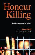 Honour Killing: Stories of Men Who Killed