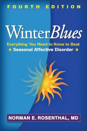 Winter Blues, Fourth Edition: Everything You Need to Know to Beat Seasonal Affective Disorder