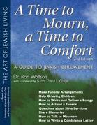 A Time To Mourn, a Time To Comfort, 2nd Ed.: A Guide to Jewish Bereavement