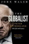 The Globalist: Peter Sutherland – His Life and Legacy