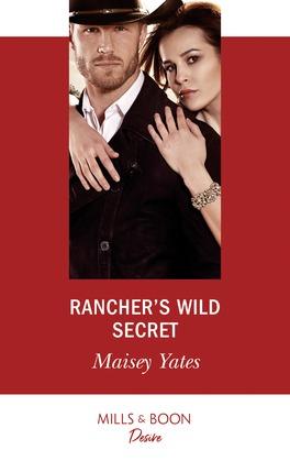 Rancher's Wild Secret (Mills & Boon Desire) (Gold Valley Vineyards, Book 1)
