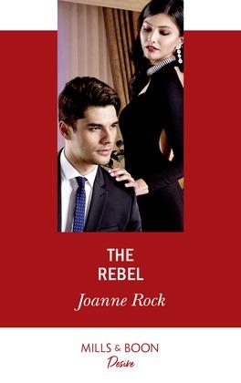 The Rebel (Mills & Boon Desire) (Mesa Falls, Book 1)