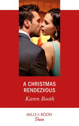 A Christmas Rendezvous (Mills & Boon Desire) (The Eden Empire, Book 4)