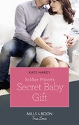 Soldier Prince's Secret Baby Gift (Mills & Boon True Love) (A Crown by Christmas, Book 2)