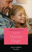 Maverick Holiday Magic (Mills & Boon True Love) (Montana Mavericks: Six Brides for Six Brother, Book 5)