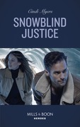 Snowblind Justice (Mills & Boon Heroes) (Eagle Mountain Murder Mystery: Winter Storm W, Book 4)