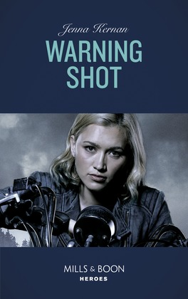 Warning Shot (Mills & Boon Heroes) (Protectors at Heart, Book 3)
