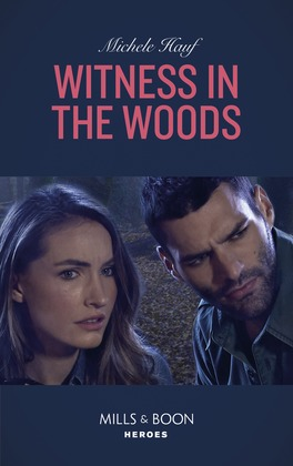 Witness In The Woods (Mills & Boon Heroes) (The Coltons of Roaring Springs, Book 11)