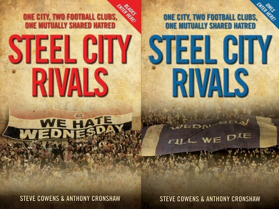 Steel City Rivals - One City. Two Football Clubs, One Mutually Shared Hatred