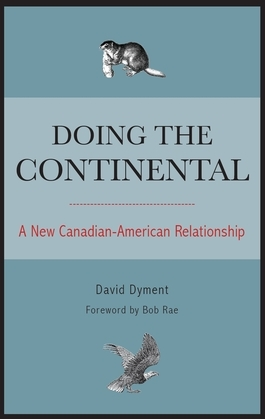 Doing the Continental: A New Canadian-American Relationship