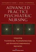 Advanced Practice Psychiatric Nursing: Integrating Psychotherapy, Psychopharmacology, and Complementary and Alternative Approaches