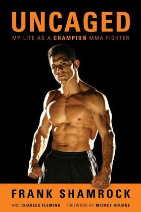 Uncaged: My Life as a Champion MMA Fighter