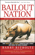 Bailout Nation: How Greed and Easy Money Corrupted Wall Street and Shook the World Economy