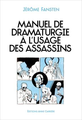 Manuel de dramaturgie à l'usage des assassins