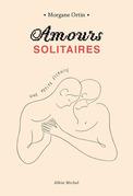 Amours solitaires - Une petite éternité