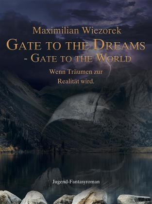 Gate to the Dreams, Gate to the World