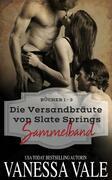 Die Versandbräute von Slate Springs Sammelband: Bücher 1 - 3