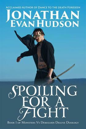 Spoiling for a Fight: Book 1 of Monsters vs Demigod Deluxe Duology