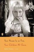 Your House Is on Fire, Your Children All Gone: A Novel