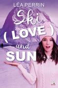 Ski, Sex and Sun