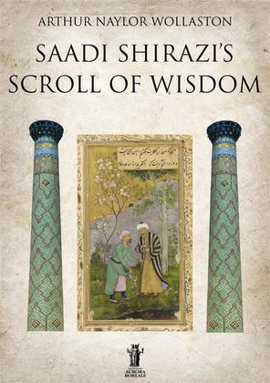 Saadi Shirazi's Scroll of Wisdom
